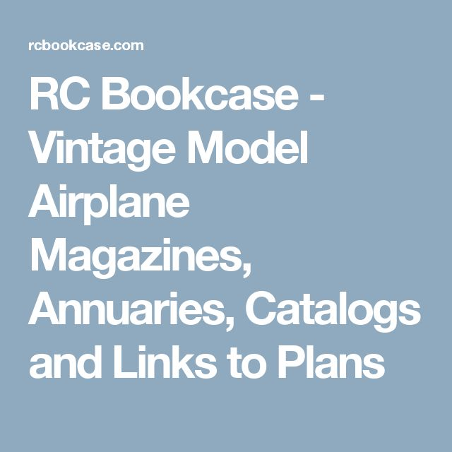 RC Bookcase - Vintage Model Airplane Magazines, Annuaries, Catalogs and Links to Plans