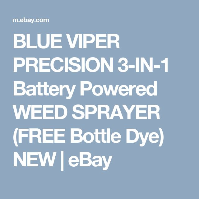 BLUE VIPER PRECISION 3-IN-1 Battery Powered WEED SPRAYER (FREE Bottle Dye) NEW | eBay