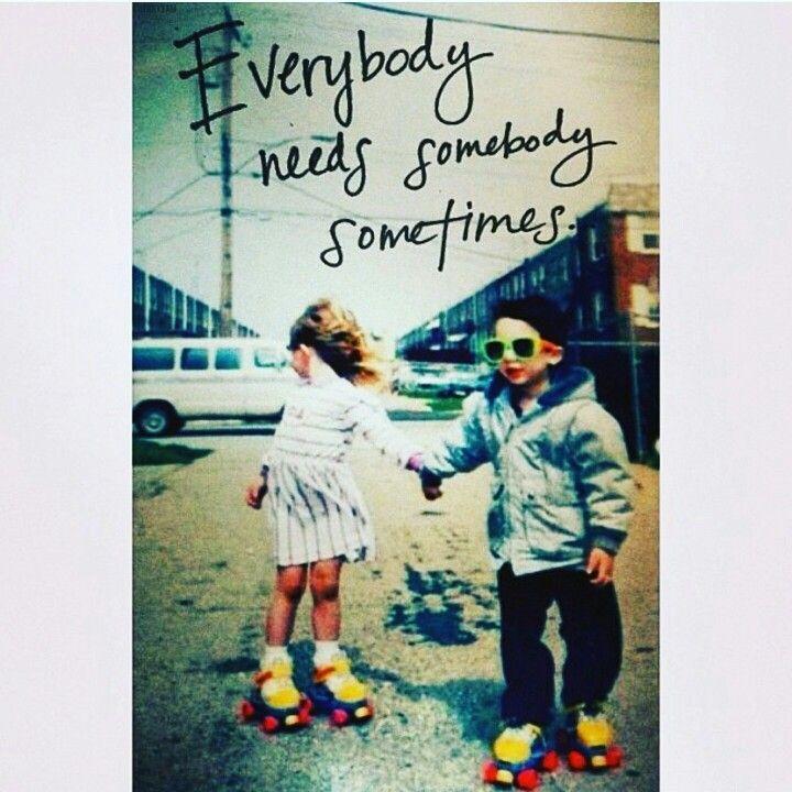 Everybody needs somebody sometimes #love #fun #kids