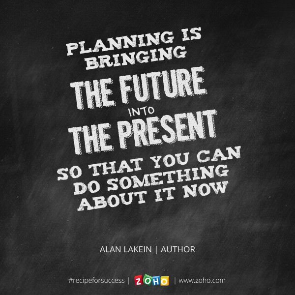 """Planning is bringing the future into the present so that you can do something about it now."" – Alan Lakein #recipeforsuccess"