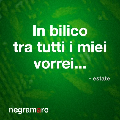 #estate #negramaroquotes
