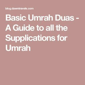 Basic Umrah Duas - A Guide to all the Supplications for Umrah