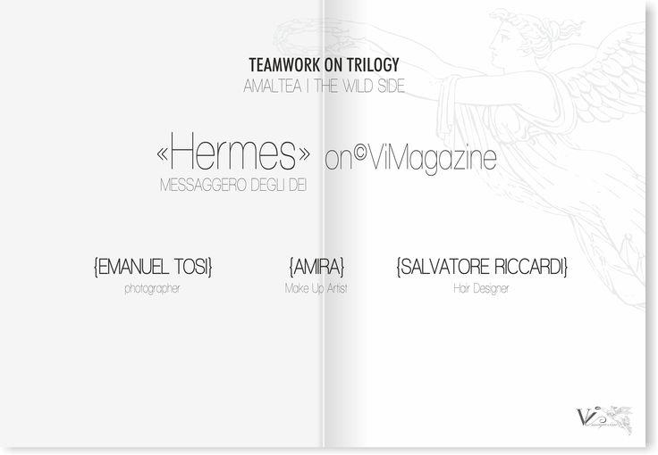 TEAMWORK EMANUEL TOSI | Photographer AMIRA | Make Up SALVATORE RICCARDI | Hair Designer We share emotions, we share thoughts , we share together. ©ViMagazine #ViMagazine www.vimagazine.it https://www.facebook.com/vimagazinetw... ISSUU ISSUU http://issuu.com/vimagazine_vimagazine TUMBLR http://vimagazine-vimagazine.tumblr.com/ YOUTUBE https://www.youtube.com/channel/UCLP9... INSTAGRAM http://instagram.com/vimagazine_vimag... TWITTER https://twitter.com/vimagazinetw