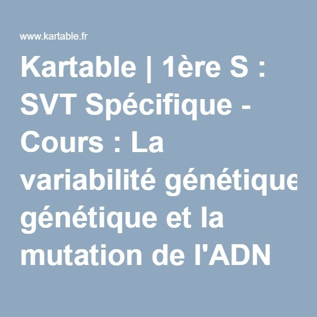 Kartable | 1ère S : SVT Spécifique - Cours : La variabilité génétique et la mutation de l'ADN