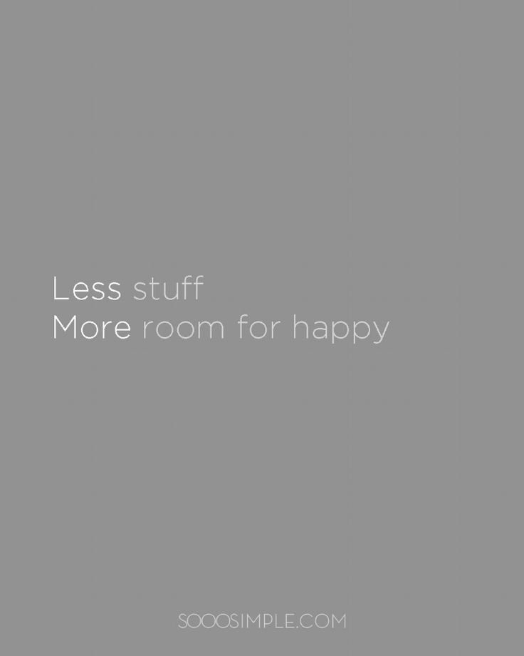 675 best quotes images on pinterest qoutes quotations for Minimalist living with less stuff