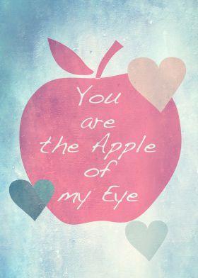 You Are The Apple Of My Eye #print #love #homedecor #wallart