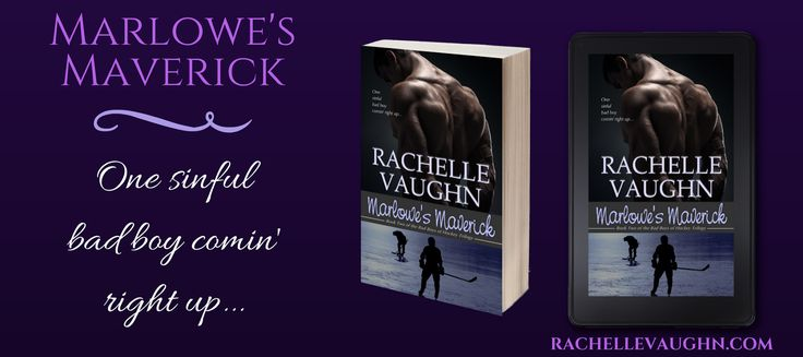 One sinful bad boy comin' right up... Marlowe's Maverick by Rachelle Vaughn #hockey #romance #book