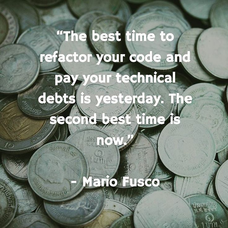 The best time to refactor your code and pay your technical debt is yesterday. The 2nd best time is now - Mario Fusco