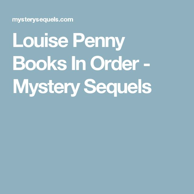 Louise Penny Books In Order - Mystery Sequels