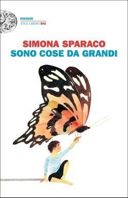 Simona Sparaco, Sono cose da grandi, Stile libero big - DISPONIBILE ANCHE IN EBOOK