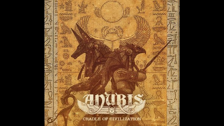 (!HIGHLY RECOMMENDED!) Anubis - Cradle Of Civilization (2017) (Egyptian ...
