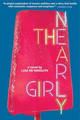 The Nearly Girl, by Lisa deNikolits (Inanna Publications) http://www.inanna.ca/catalog/nearly-girl/