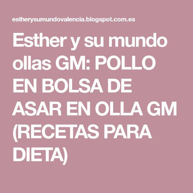 Esther y su mundo ollas GM: POLLO EN BOLSA DE ASAR EN OLLA GM (RECETAS PARA DIETA)
