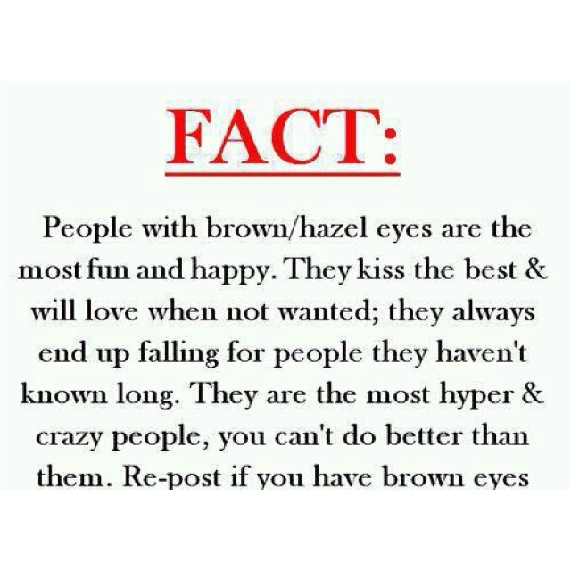 Brown eyes: Life, Stuff, Quotes, Facts, Brown Eye Girls, Hazel Eye, Things, Hazeley, Browney