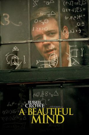 "A Beautiful Mind. (2001) ""It's only in the mysterious equation of love that any logic or reasons can be found."" (Either there, or in a steamy public men's restroom, eh John?!?) Russell Crowe,;"