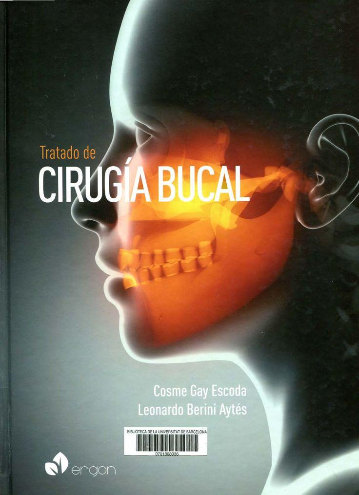 """""""Tratado de cirugía bucal"""" / Cosme Gay Escoda, Leonardo Berini Aytés. Madrid : Ergón, cop. 2004. Matèries : Cirurgia oral; Odontologia. #nabibbell"""