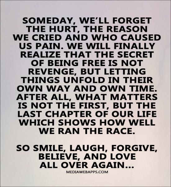 Smile, laugh, forgive, believe, and love