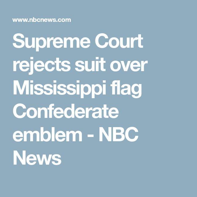 Supreme Court rejects suit over Mississippi flag Confederate emblem - NBC News