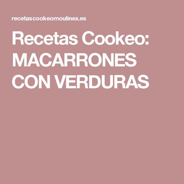 Recetas Cookeo: MACARRONES CON VERDURAS