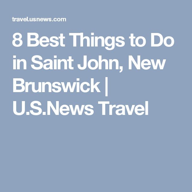 8 Best Things to Do in Saint John, New Brunswick | U.S.News Travel