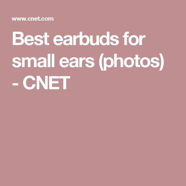 Best earbuds for small ears (photos) - CNET