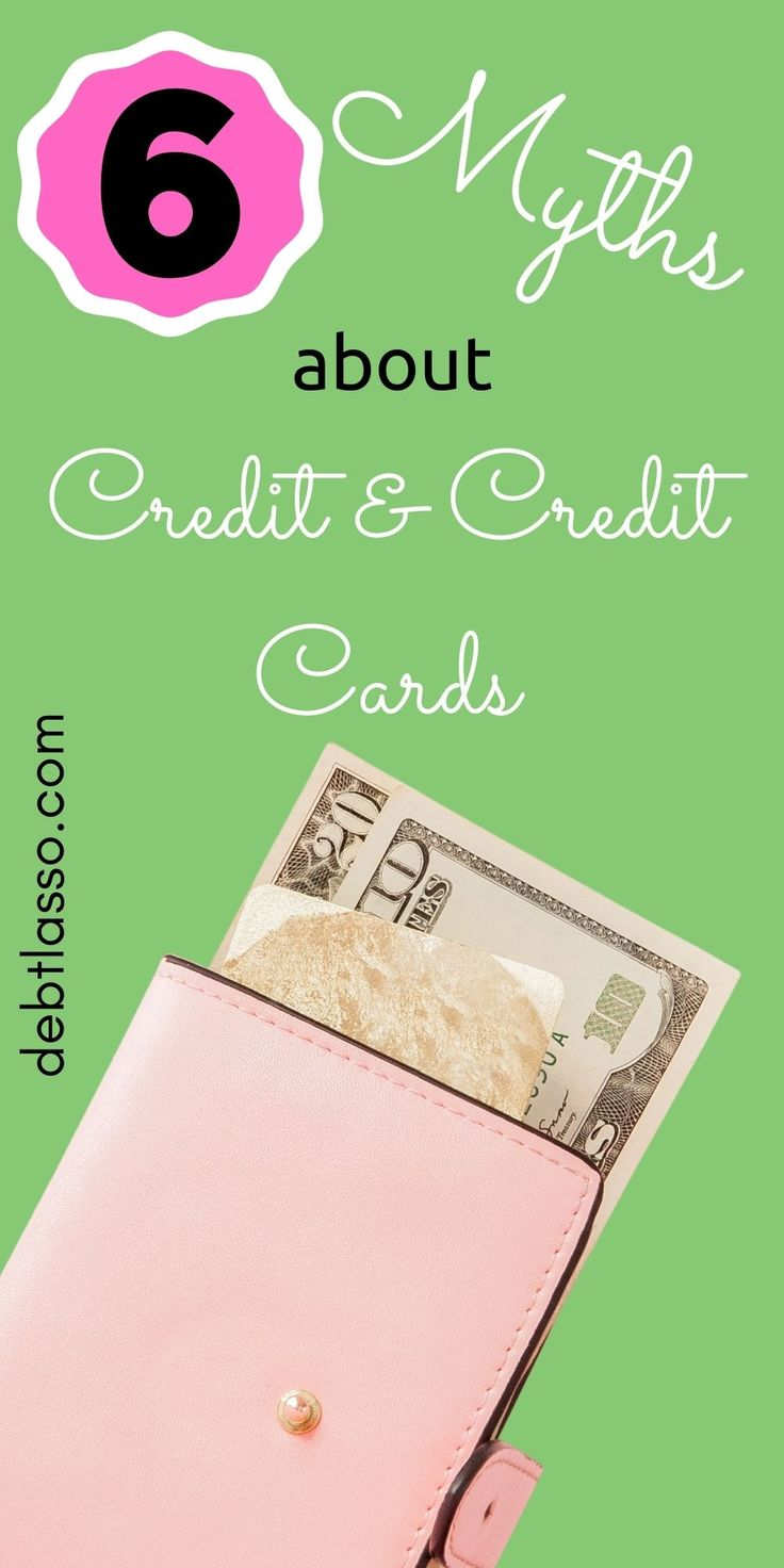 6 myths about credit and credit cards debt free guys in