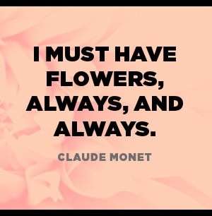 Claude Monet flowers quote