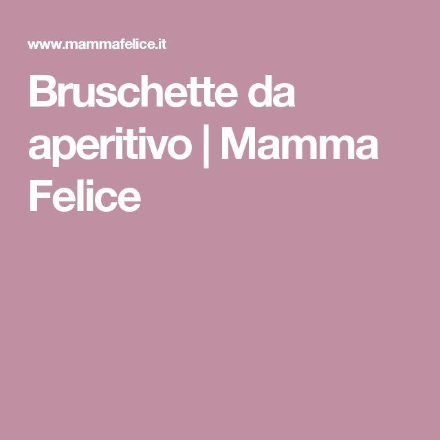 Bruschette da aperitivo   Mamma Felice