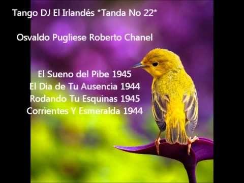 Osvaldo Pugliese Roberto Chanel Tango Dj El Irlandés *Tanda No 22*
