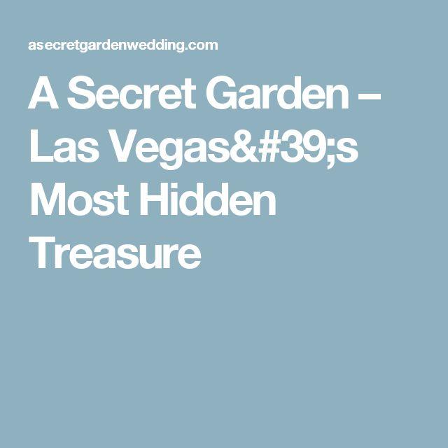 A Secret Garden – Las Vegas's Most Hidden Treasure