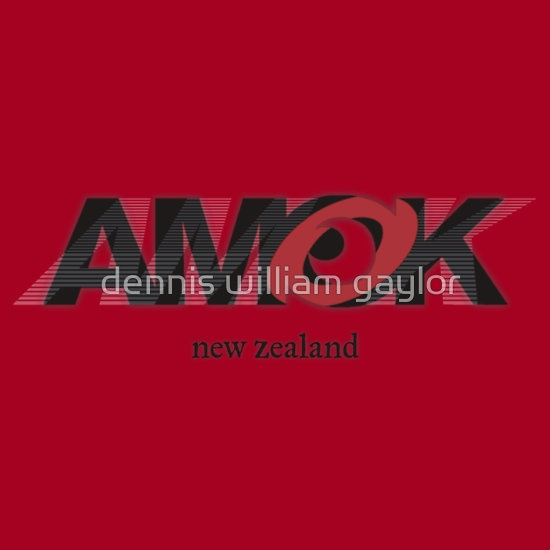 run amok in new zealand, AMOK [tm] Antipodean Masters Of Kinetics - Auckland, Aotearoa - T-Shirts & Hoodies, unique bespoke designs by dennis william gaylor .:: watersoluble ::.