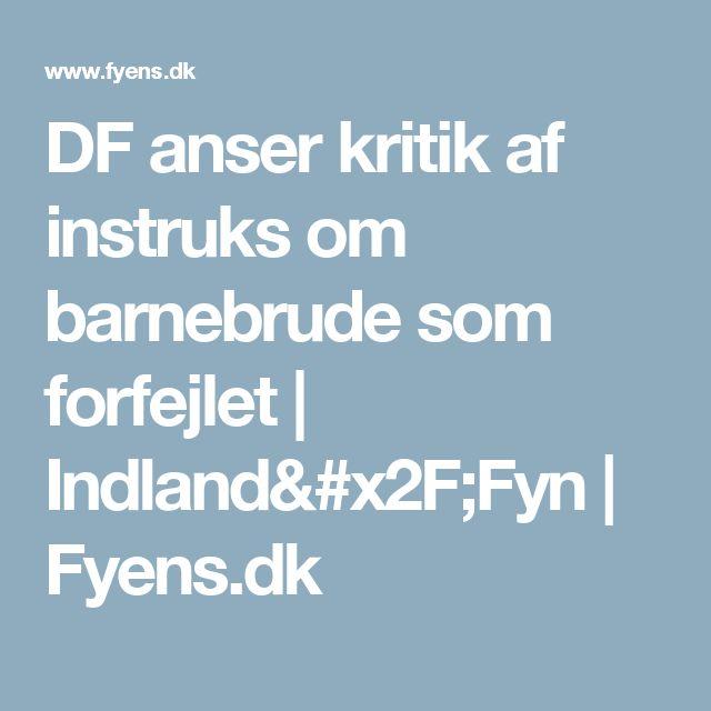 DF anser kritik af instruks om barnebrude som forfejlet | Indland/Fyn | Fyens.dk