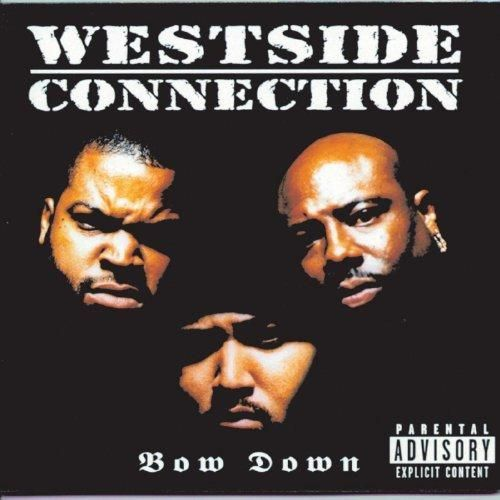 Westside Connection - Bow Down [Explicit]