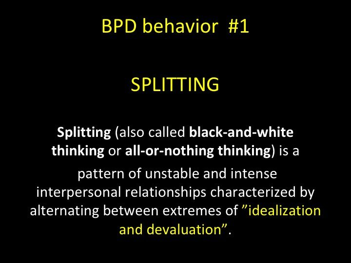 SPLITTING Splitting (also called black-and-white thinking or