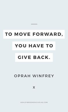To move forward, you have to give back. Easy ways to give back to your community + inspirational quotes about giving back including these wise words from Oprah Winfrey for #dogoodweek sponsored by @dogoodlivewell