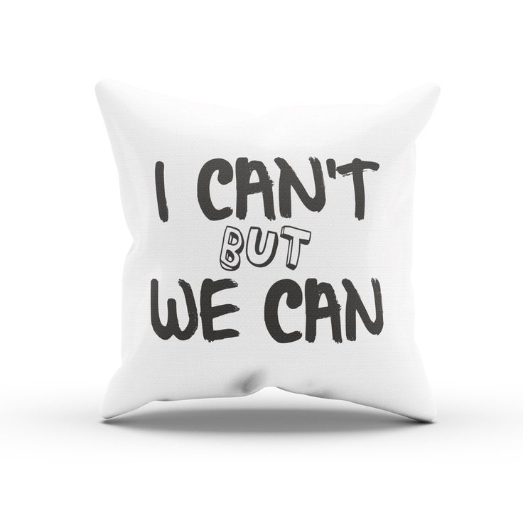 """""""I Can't But We Can"""" Teamwork Quote Decorative Pillow For Workplace"""