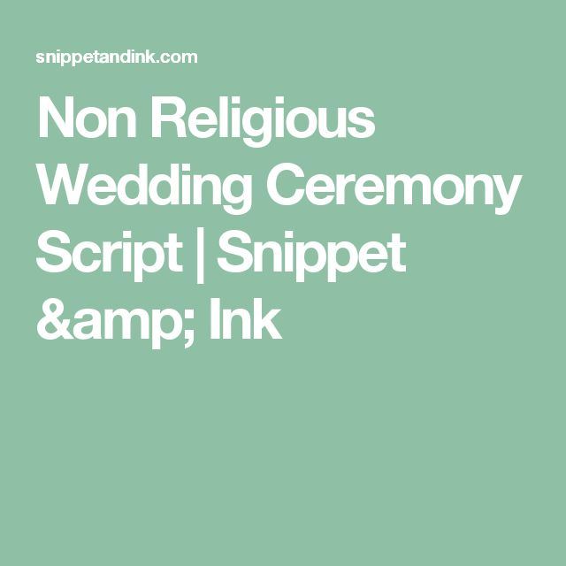 Non Religious Wedding Ceremony Script | Snippet & Ink