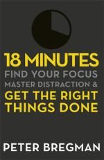 18 Minutes : Find Your Focus, Master Distraction and Get the Right Things Done - Peter Bregman. Business Bestseller on discounted price. use promo codes and coupon codes.