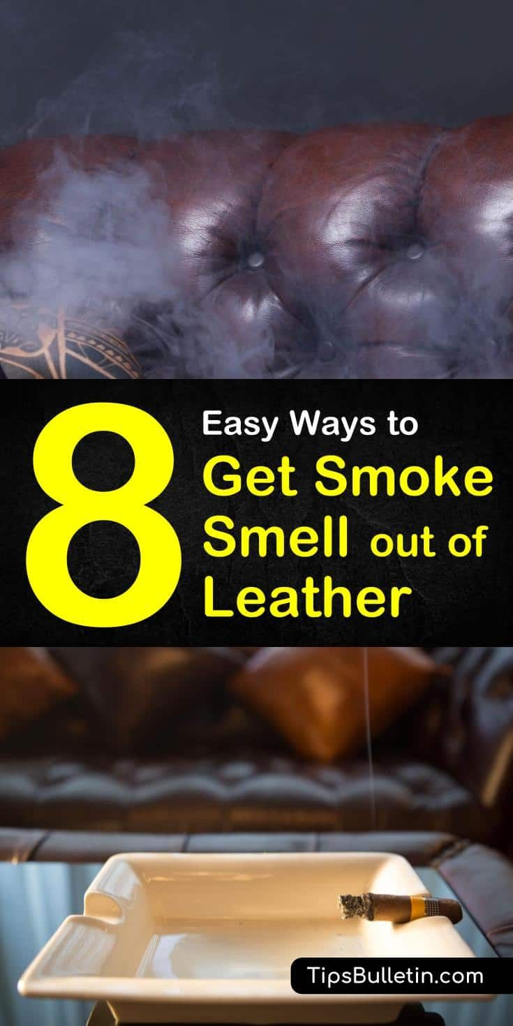 8 easy ways to get smoke smell out of leather smoke
