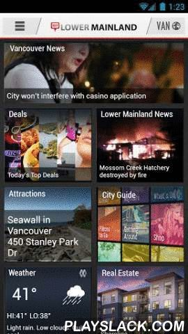 MyLowerMainland-Events, News  Android App - playslack.com , This is your urban discovery App of greater Vancouver and surrounding communities encompassing the Lower Mainland. Not only perfect for locals but travellers to the greatest place in North America. Featuring the latest news, sports, and community events from twelve of the leading newspapers of Glacier Media. In addition to local news there is an extensive localized city guide with shopping, food directories, coffee shops and over 35…