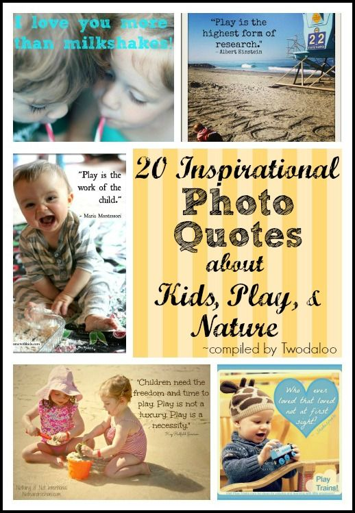 20 Inspirational Photo Quotes about Kids, Play, and Nature