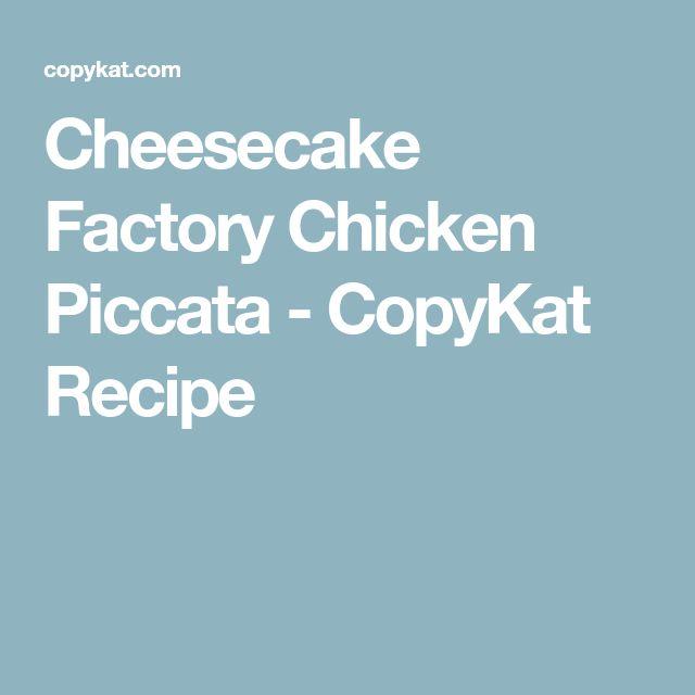 Cheesecake Factory Chicken Piccata - CopyKat Recipe