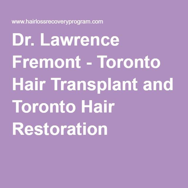 Dr. Lawrence Fremont - Toronto Hair Transplant and Toronto Hair Restoration