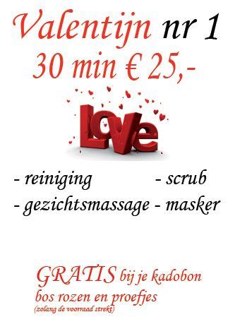 Verras je Valentijn met een cadeaubon voor een gezichtsbehandeling bij Faces Beautyinstituut. Laat je valantijn heerlijk relaxen, alle behandelingen zijn gericht op ontspanning.  We hebben keuze uit 3 heerlijke behandelingen in onze schoonheidssalons:  1) Valentijn nr 1 = reiniging, scrub, gezichtsmassage, masker 30 minuten  25,- euro  2) Valentijn nr 2 = epileren, reiniging, scrub, wimpers verven, gezichtsmassage, masker 45 minuten  35,- euro  3) Valentijn nr 3 = epileren, r