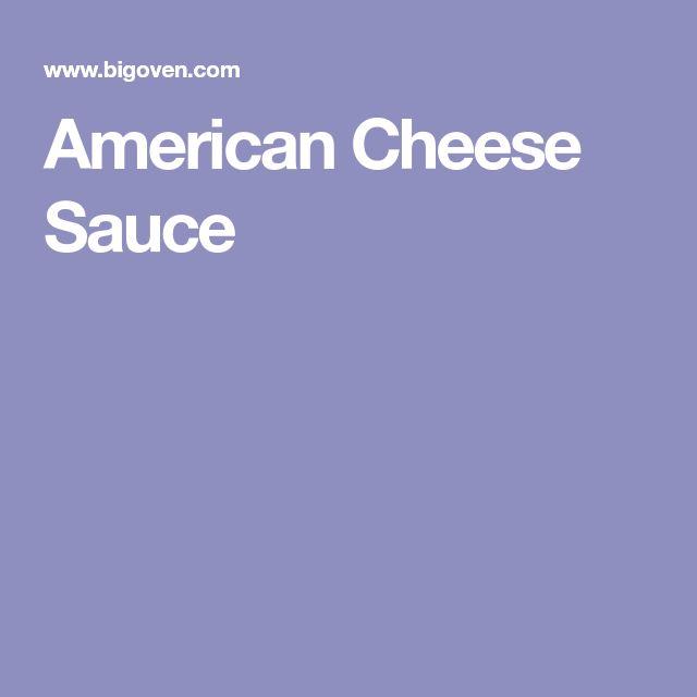 American Cheese Sauce