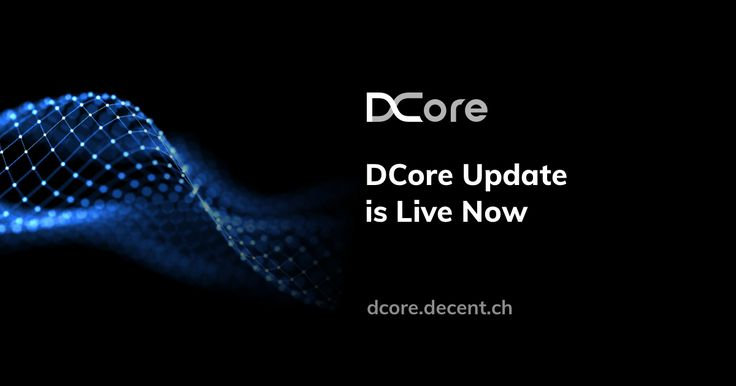 Now Live - #DCore: #Blockchain You Can Actually Build On