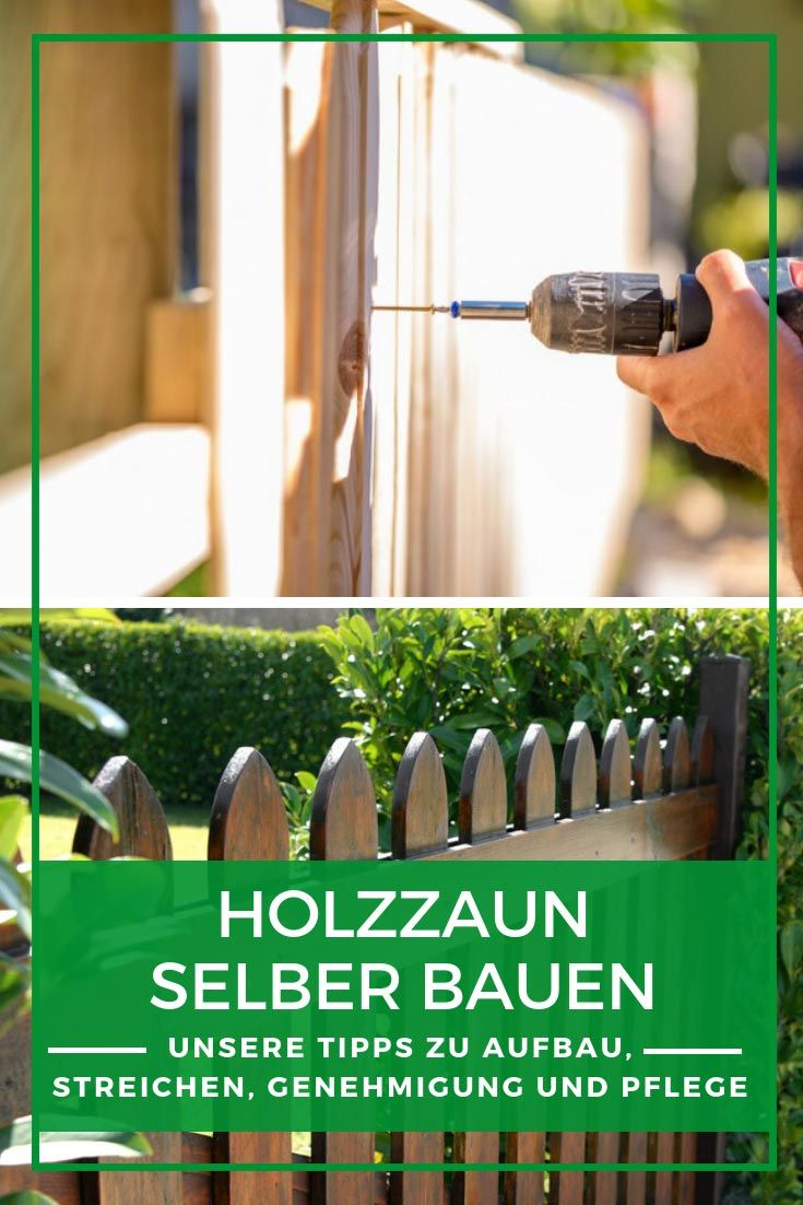 Holzzaun Selber Bauen Tipps Zu Aufbau Streichen Und Pflege Holzzaun Bauen Holzzaun Zaun