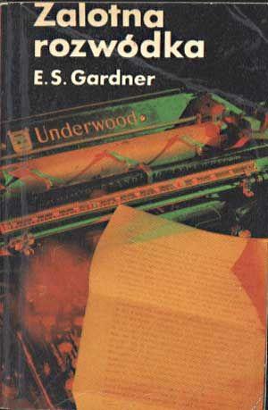 Zalotna rozwódka, Erle Stanley Gardner, KAW, 1977, http://www.antykwariat.nepo.pl/zalotna-rozwodka-erle-stanley-gardner-p-1424.html