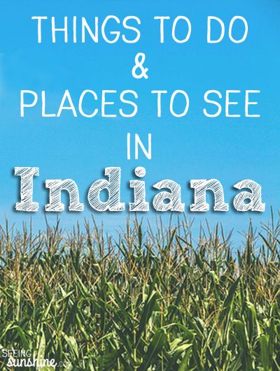 Places to go things to do in indiana vaca y viajes for Places to move to