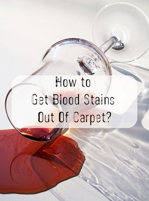 How To Get Blood Stains Out Of Carpet How To Clean Carpet